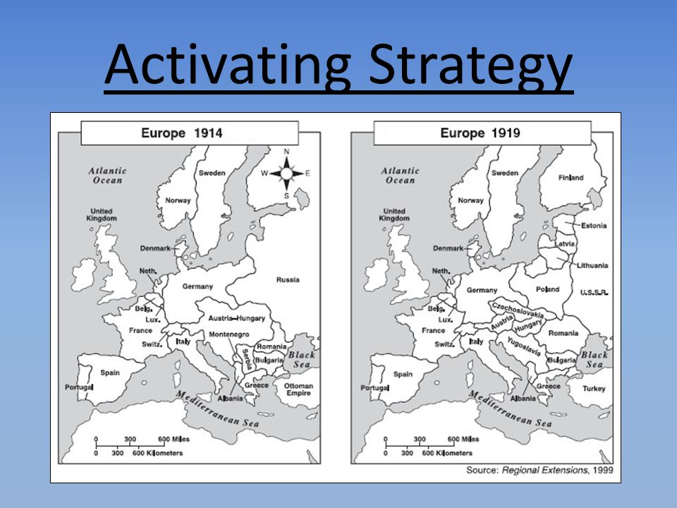 Activating Strategy Students work in pairs to compare the map of Europe in  1914 to the map of Europe in 1919.