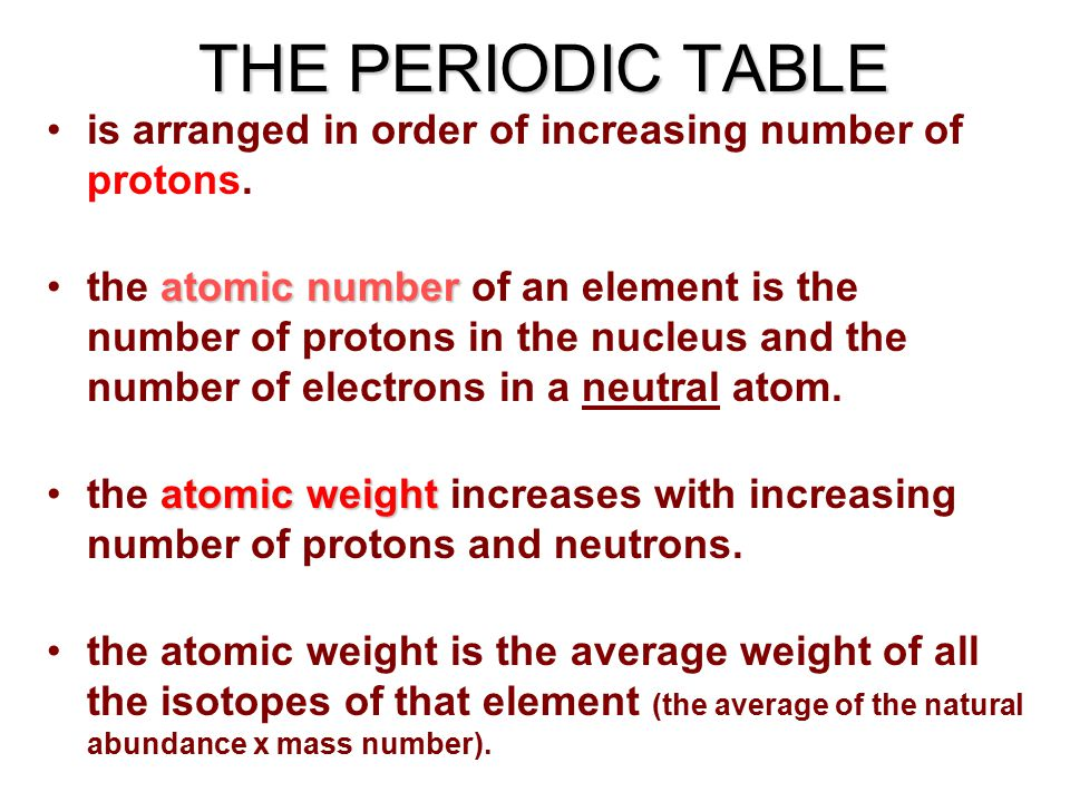 THE PERIODIC TABLE Is Arranged In Order Of Increasing Number Of Protons.