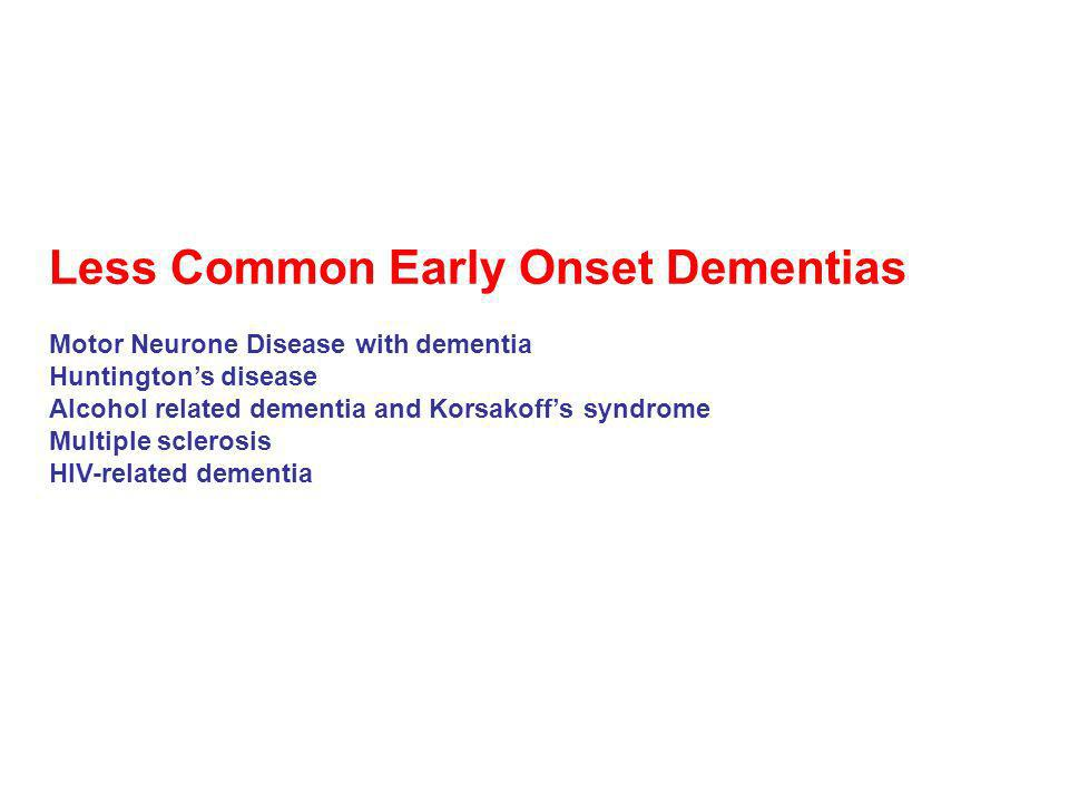 Less Common Early Onset Dementias