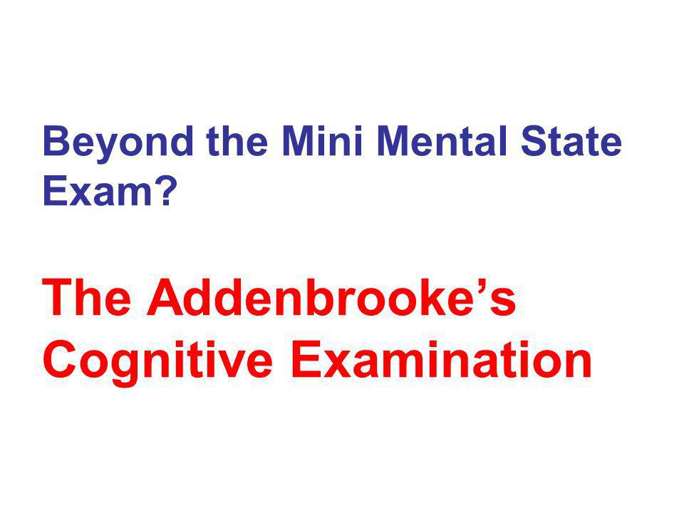 Beyond the Mini Mental State Exam