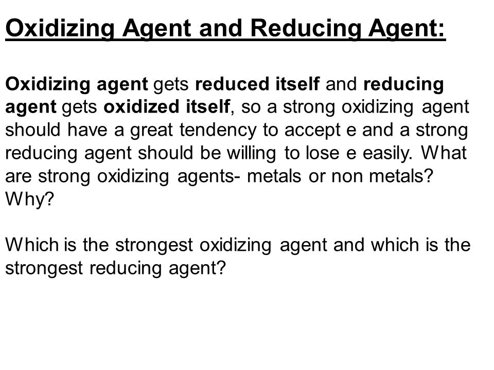 Oxidizing Agent and Reducing Agent: