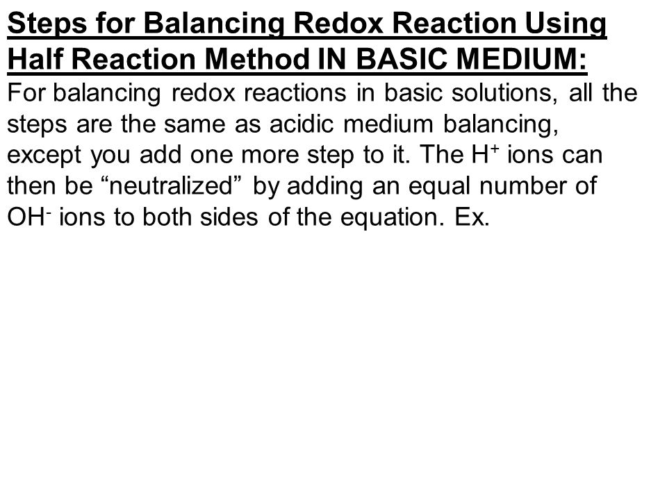 Steps for Balancing Redox Reaction Using Half Reaction Method IN BASIC MEDIUM: