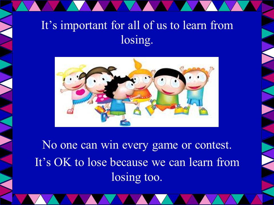It's important for all of us to learn from losing