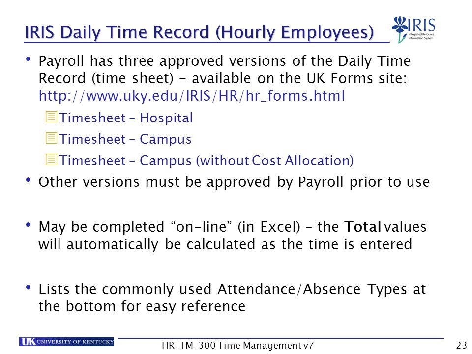 employees daily time record For most non-exempt employees, daily records should show the time the employee arrived for work, the time the employee left for a lunch or other unpaid break the time the employee returned from the lunch or break the time the employee left for the day and the total hours worked for the day.