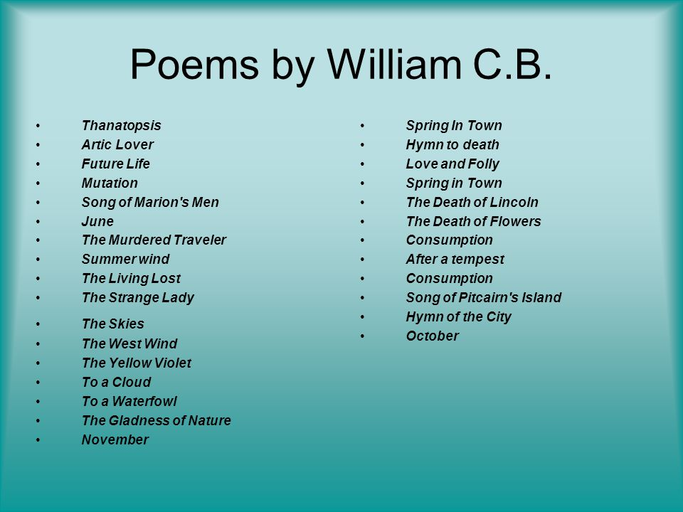 romanticism in thanatopsis William cullen bryant's biography and life storyan american romantic poet,   although thanatopsis, his most famous poem, has been said to date from 1811, .
