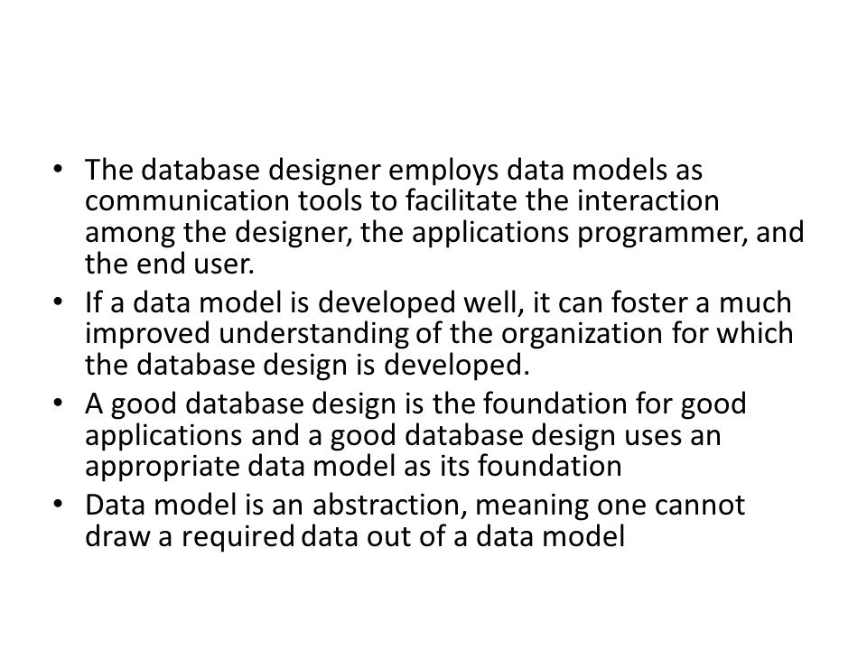 the database designer employs data models as communication tools to facilitate the interaction among the designer - What Is Database Designer