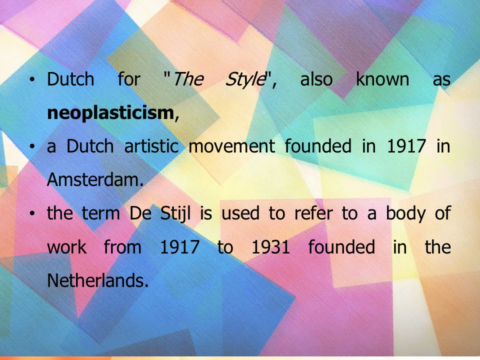 Dutch for The Style , also known as neoplasticism,