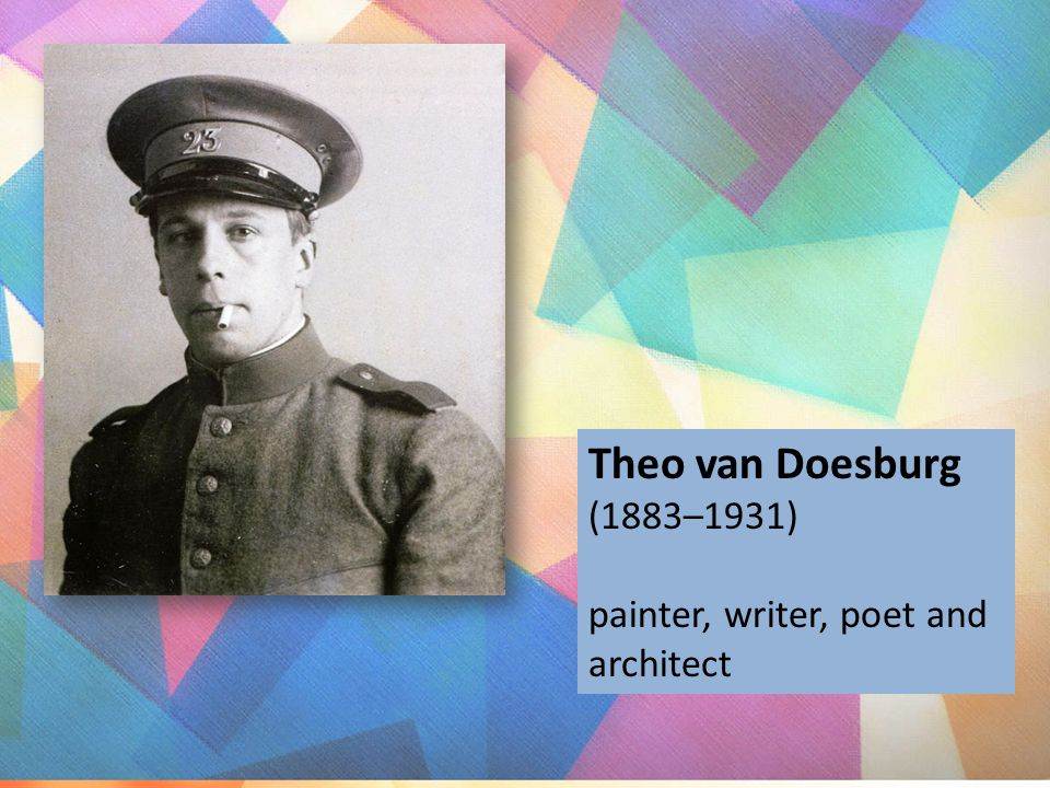 Theo van Doesburg (1883–1931) painter, writer, poet and architect