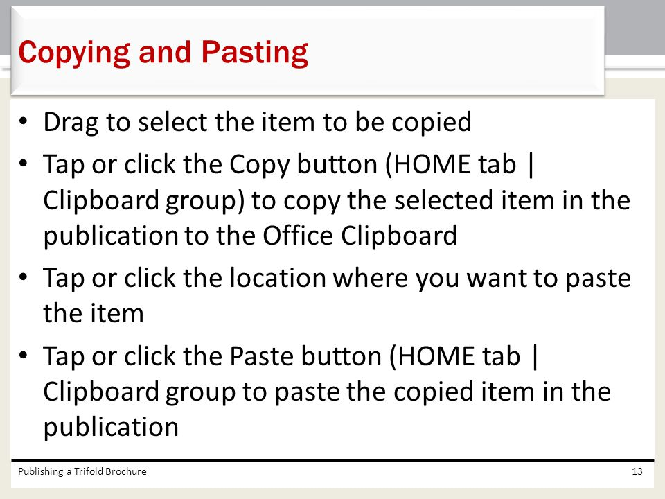 Copying and Pasting Drag to select the item to be copied