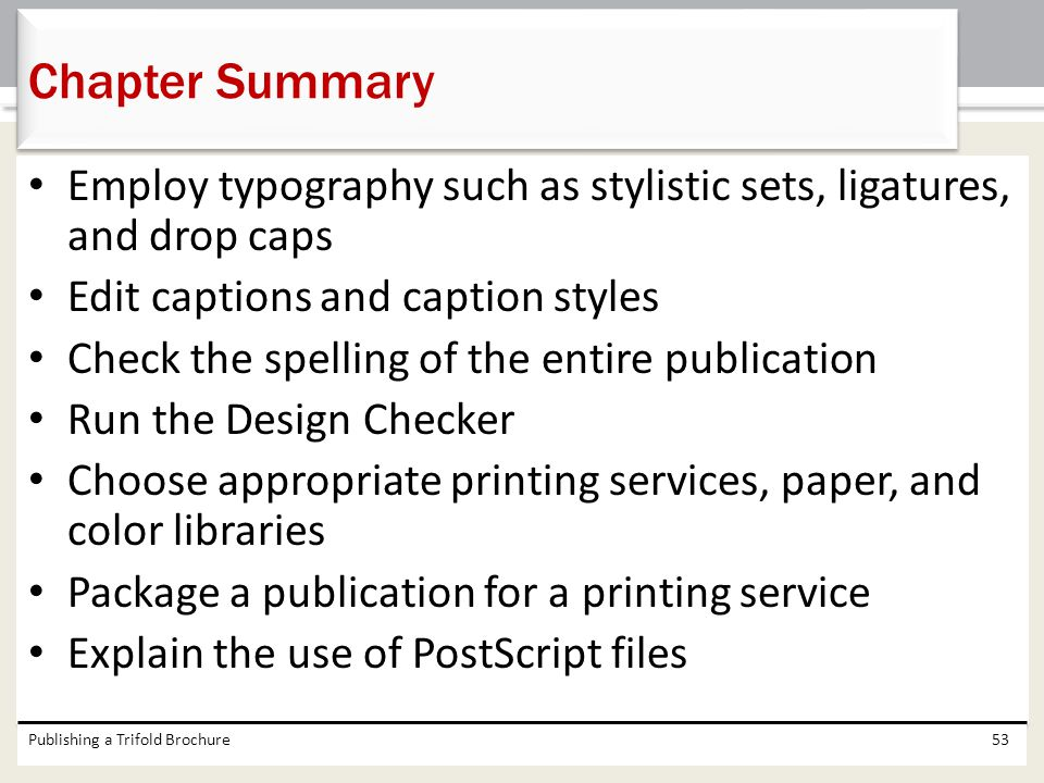 Chapter Summary Employ typography such as stylistic sets, ligatures, and drop caps. Edit captions and caption styles.