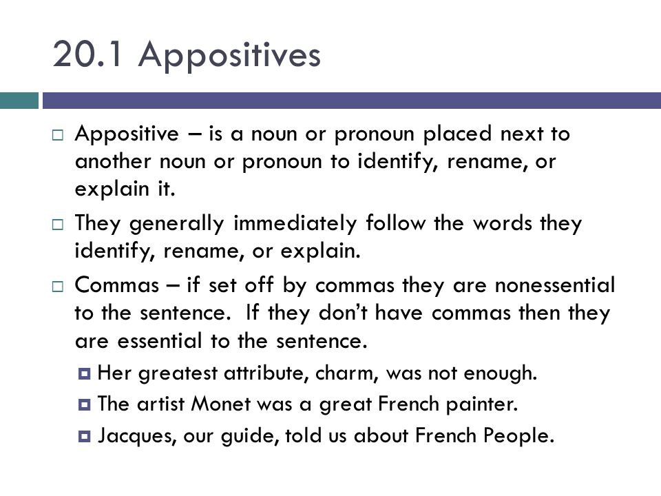 attributive appositive clauses In some languages they represent a regular feature of relative clause formation60 appositive relative clauses in english deciding where the border lies between dysfluencies/performance errors and a significant phenomenon of english they simply are never mentioned including the most recent academic grammars like biber et al as.