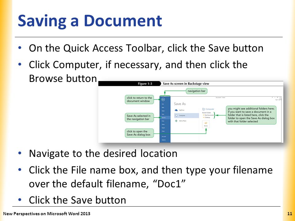 Saving a Document On the Quick Access Toolbar, click the Save button