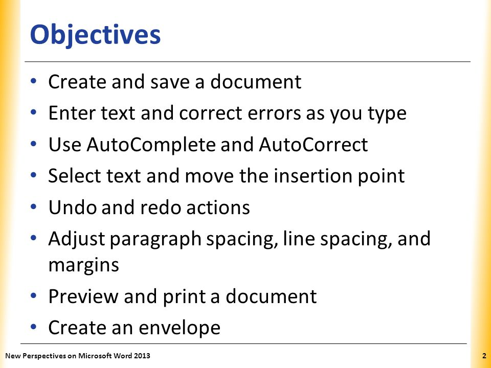 Objectives Create and save a document
