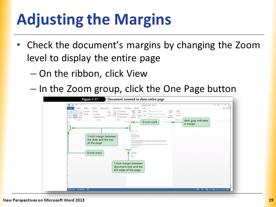 Adjusting the Margins Check the document's margins by changing the Zoom level to display the entire page.