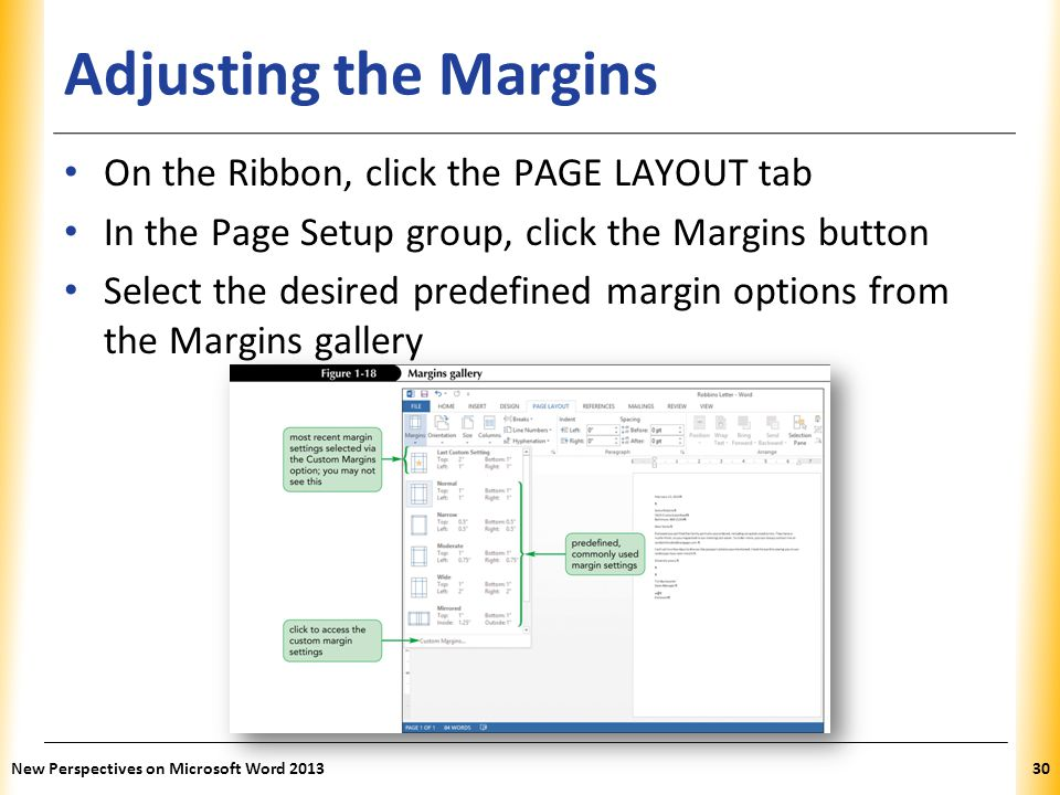 Adjusting the Margins On the Ribbon, click the PAGE LAYOUT tab