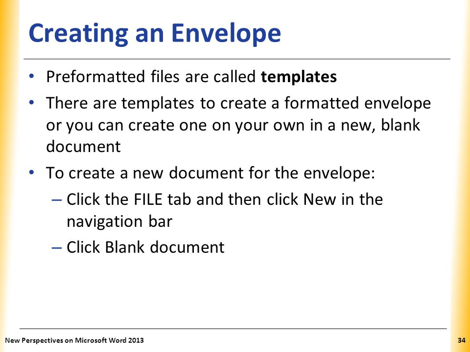 Creating an Envelope Preformatted files are called templates