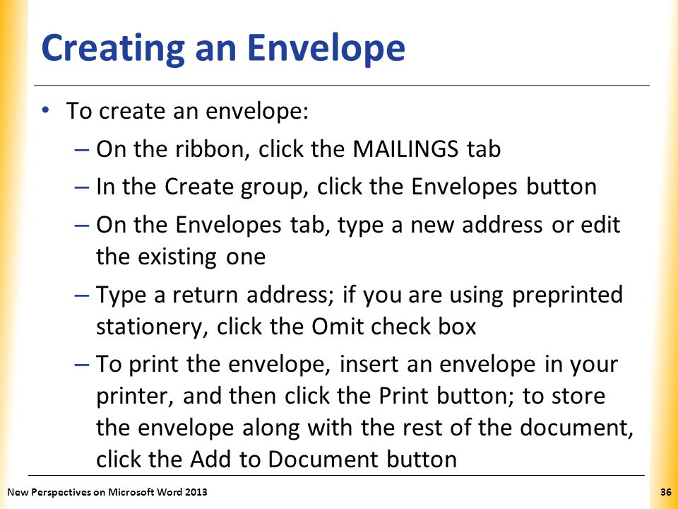 Creating an Envelope To create an envelope: