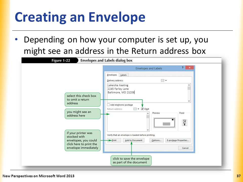 Creating an Envelope Depending on how your computer is set up, you might see an address in the Return address box.