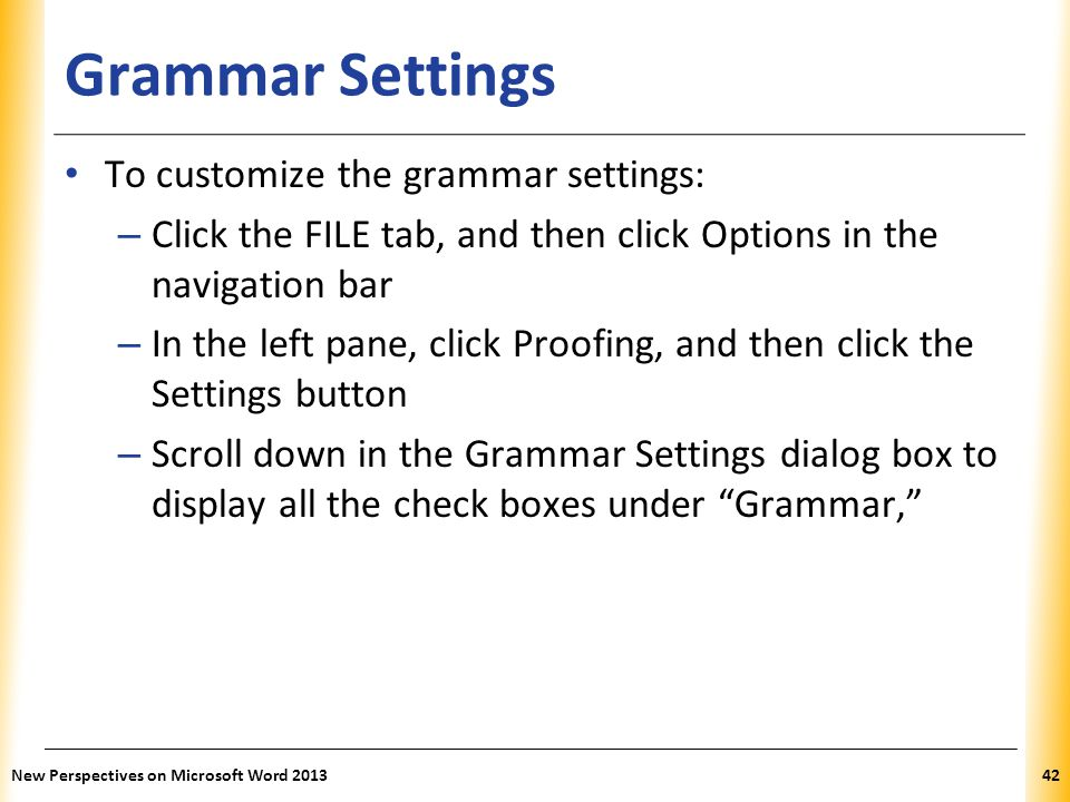 Grammar Settings To customize the grammar settings: