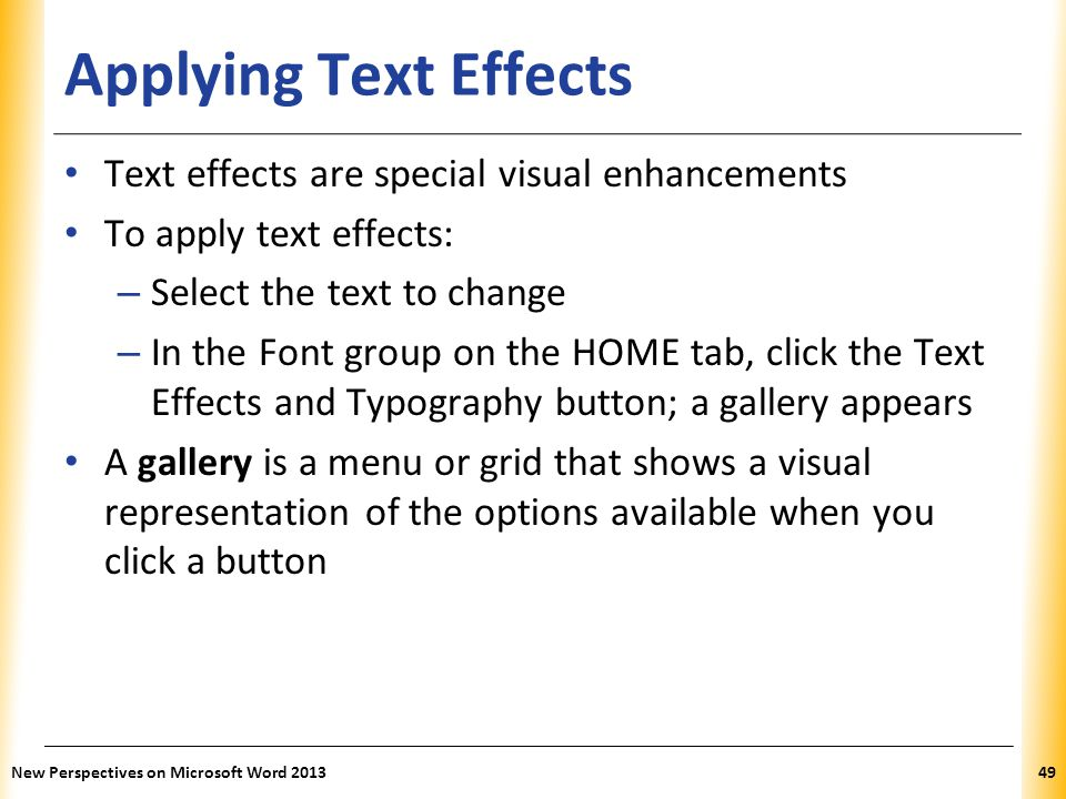 Applying Text Effects Text effects are special visual enhancements
