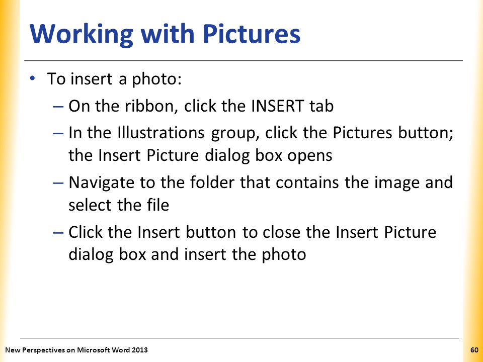 Working with Pictures To insert a photo: