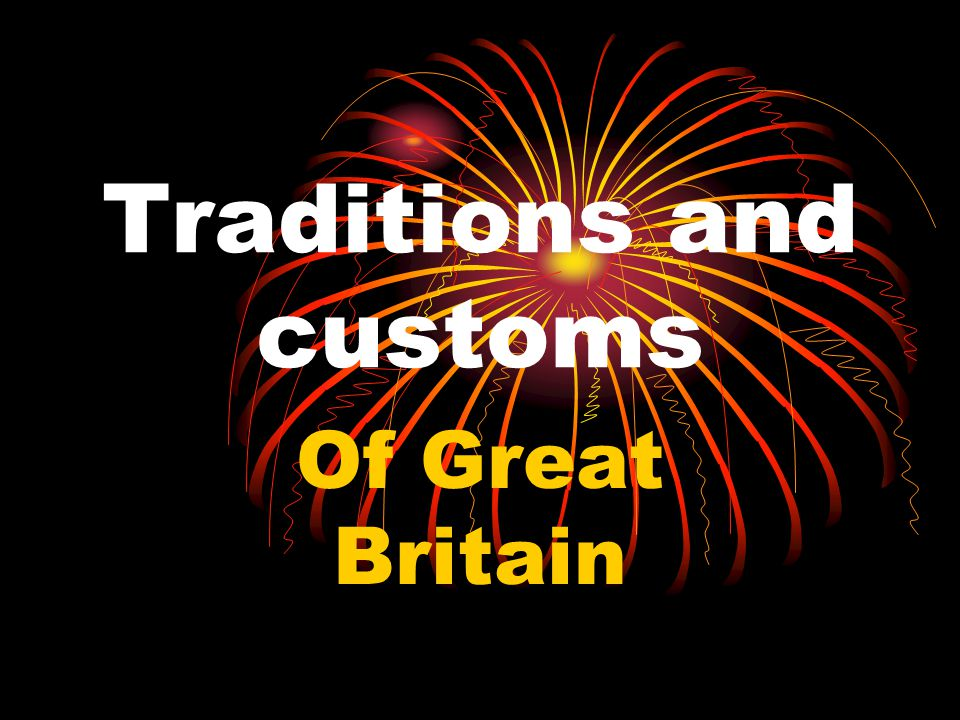 Traditions and customs