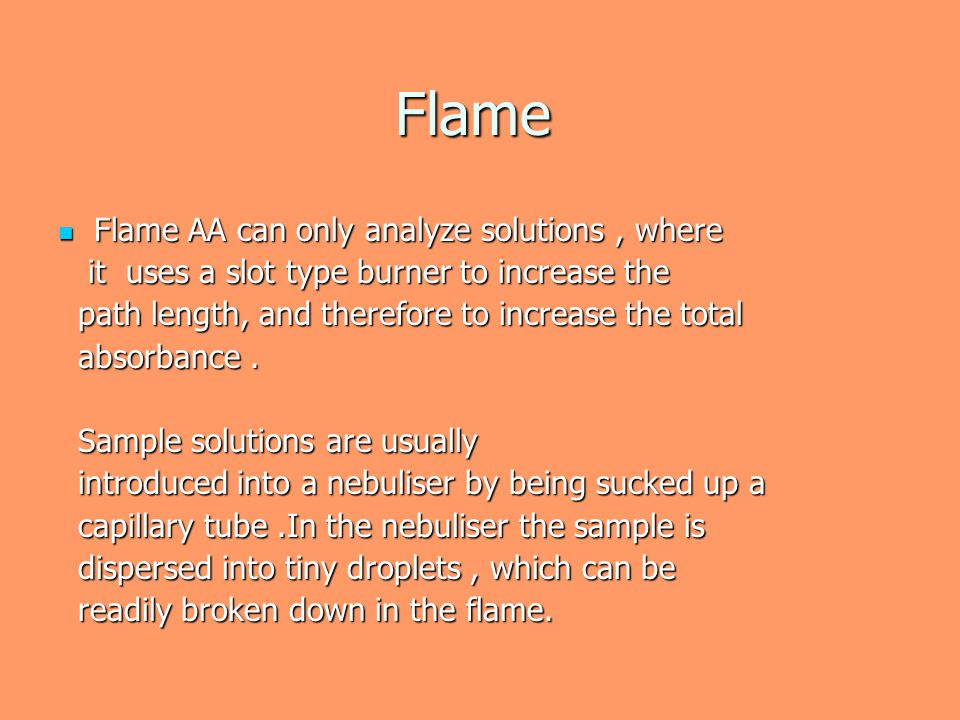 Flame Flame AA can only analyze solutions , where