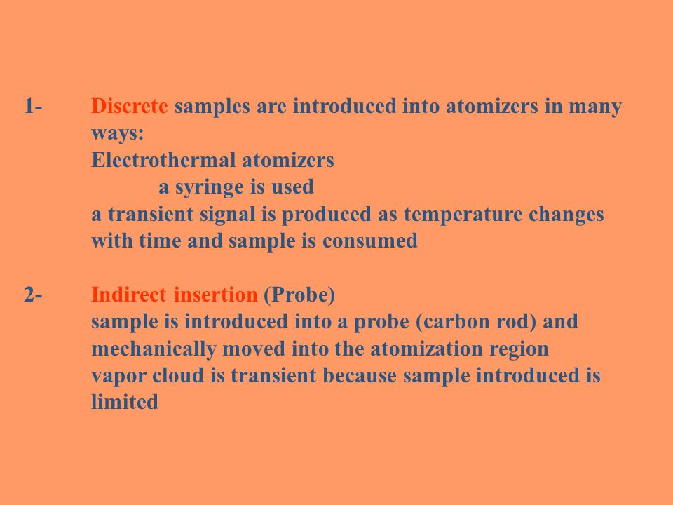 1- Discrete samples are introduced into atomizers in many ways: