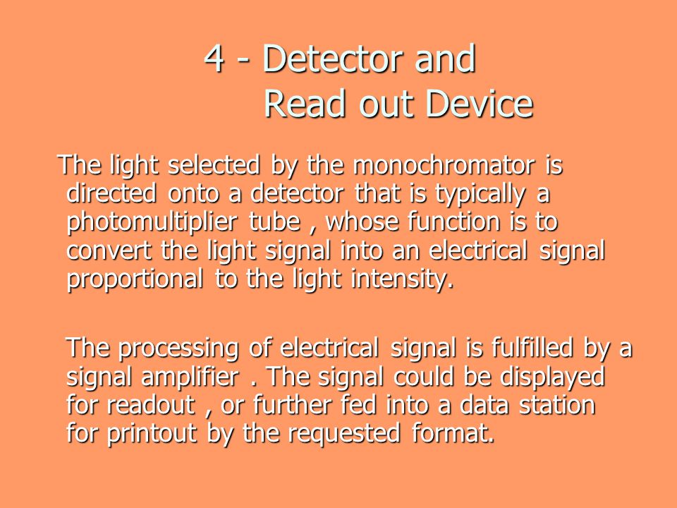 4 - Detector and Read out Device
