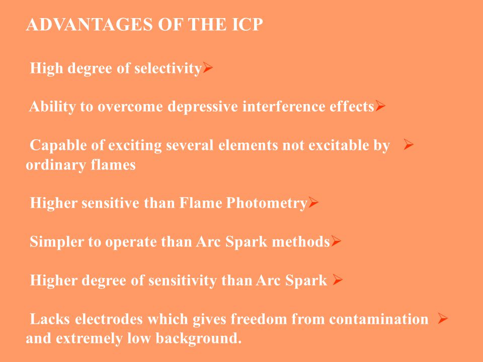 ADVANTAGES OF THE ICP High degree of selectivity
