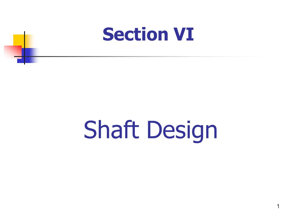 Section VI Shaft Design