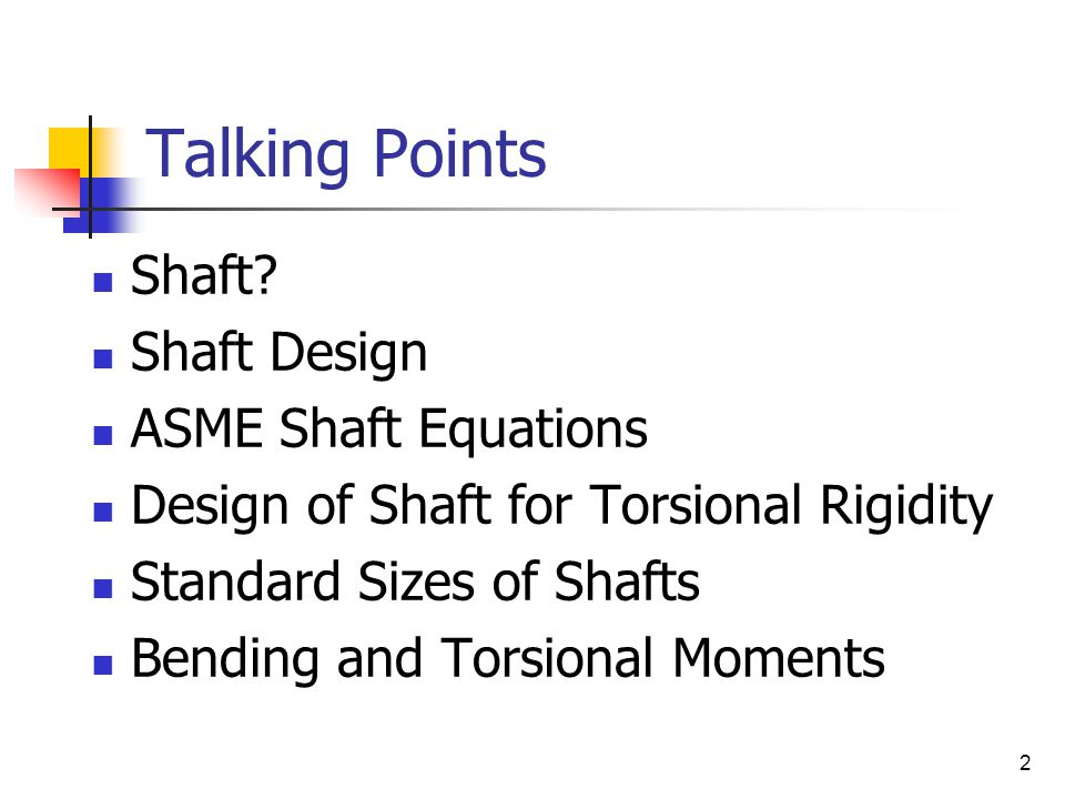 Talking Points Shaft Shaft Design ASME Shaft Equations