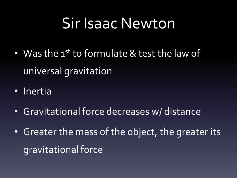 a study on isaac newtons law of universal gravitation Custom courses are courses that you create from study we call this newton's universal law of gravitation newton's law of newton's law of gravitation.