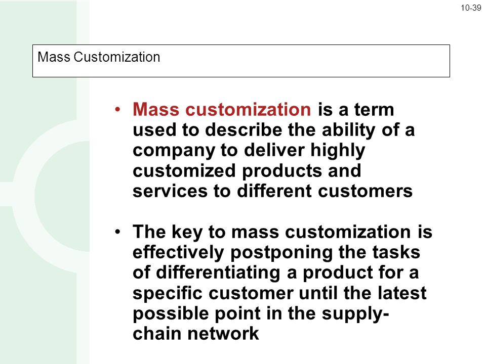 10-39 Mass Customization.