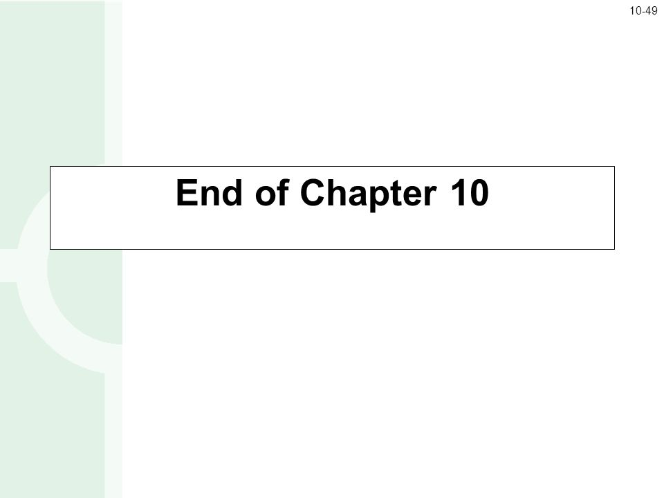 10-49 End of Chapter 10