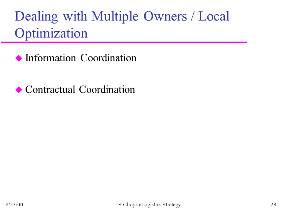 Dealing with Multiple Owners / Local Optimization