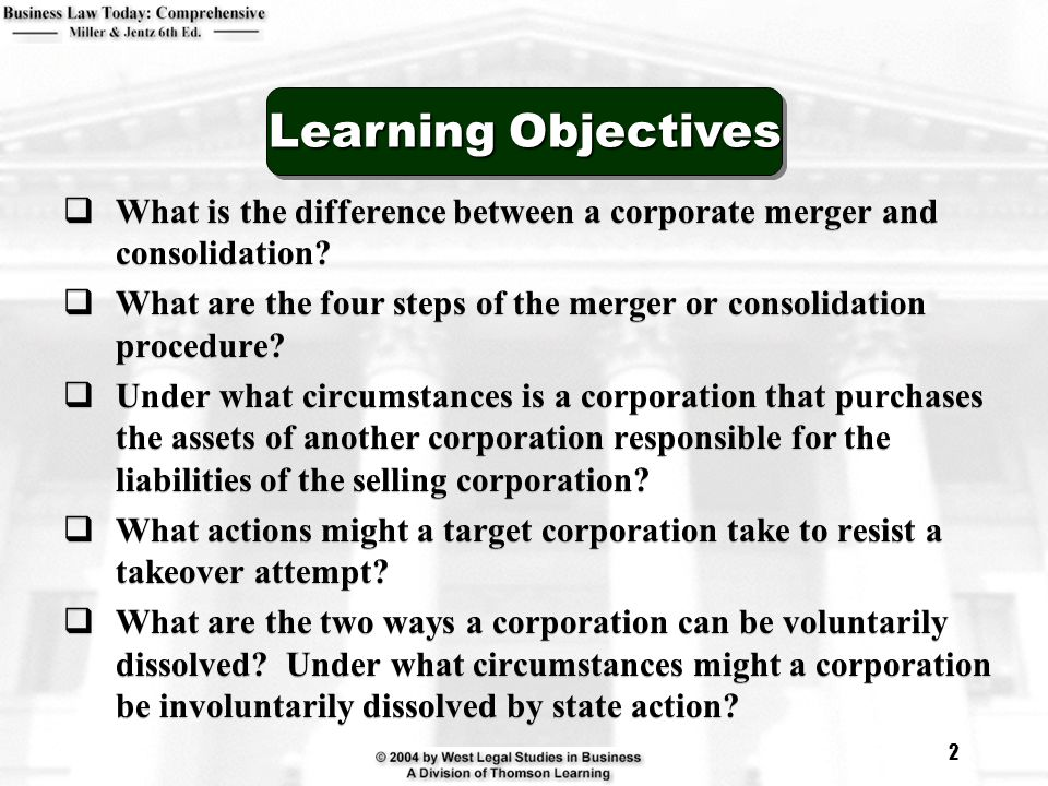 Learning Objectives What is the difference between a corporate merger and consolidation