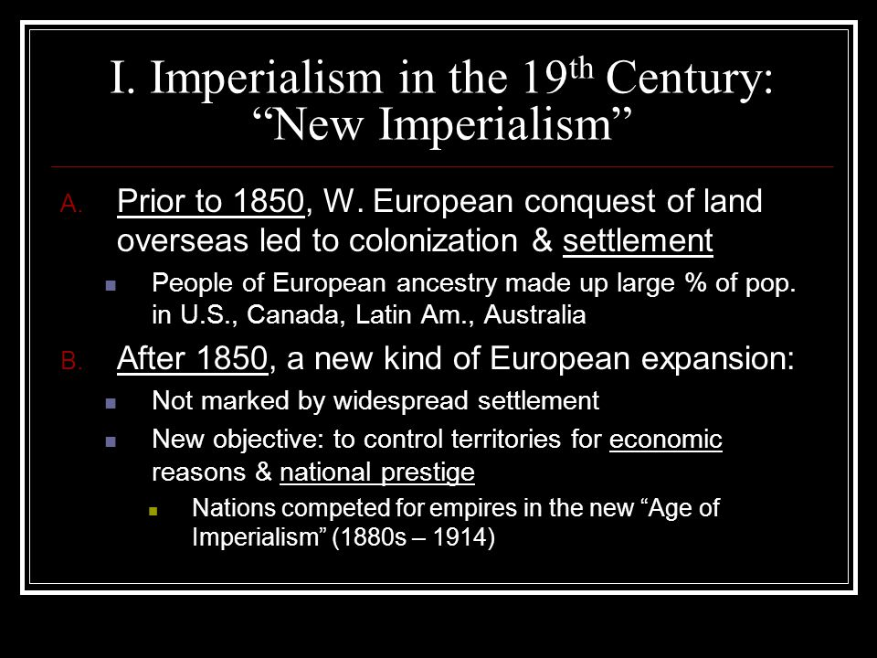 imperialism in the 19th century essay 1what were the causes of the new imperialism of the 19th century and how did it differ from european expansion in earlier periods early european expansion was for the most part, an economic desire of the country to expand its territory and wealth.