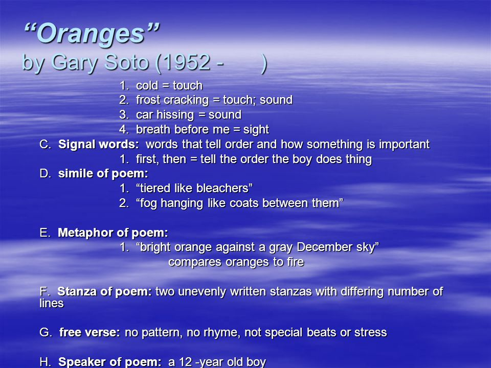 a response to gary sotos poem oranges This is the moment gary soto captures in his poem oranges  like mexicans:  personal experiences my decision to write in response to gary soto's work,.