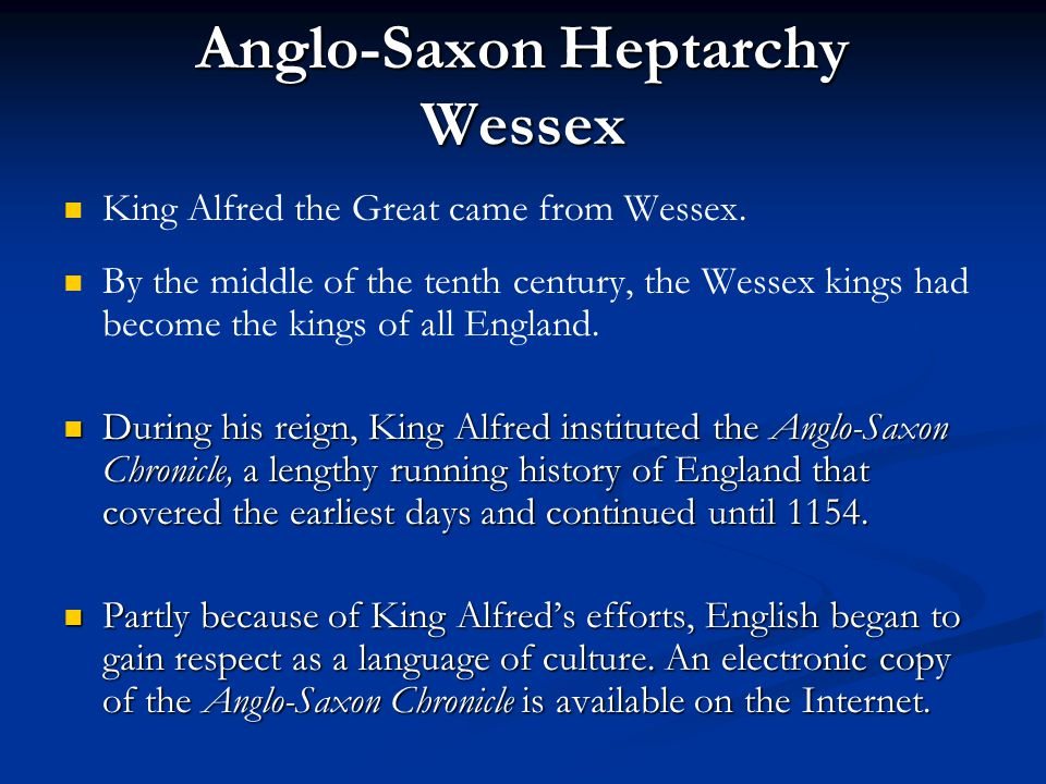 a history of the late anglo saxon period kings of wessex It consisted of various anglo-saxon kingdoms until 927 when it anglo-saxon history thus begins during the period essex , kent , sussex , and wessex.