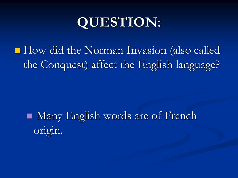 the effects of the norman conquests on the english language and history Activities about the norman invasion and the origins of middle english  during  this time, thousands of french words entered the english language look at the.