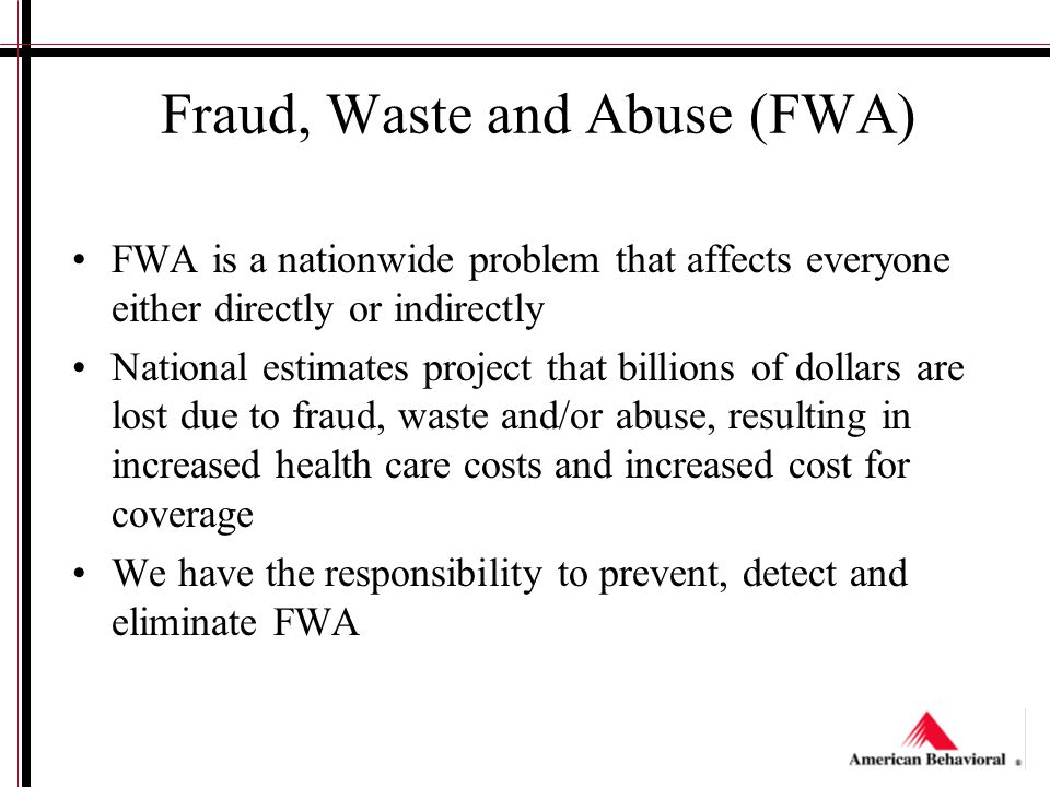 fraud waste and abuse Our special investigations unit investigates allegations of fraud, waste and abuse below you will find more detail about these terms: fraud – intentional deception.