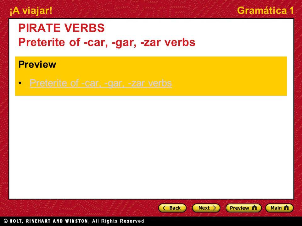 PIRATE VERBS Preterite of -car, -gar, -zar verbs