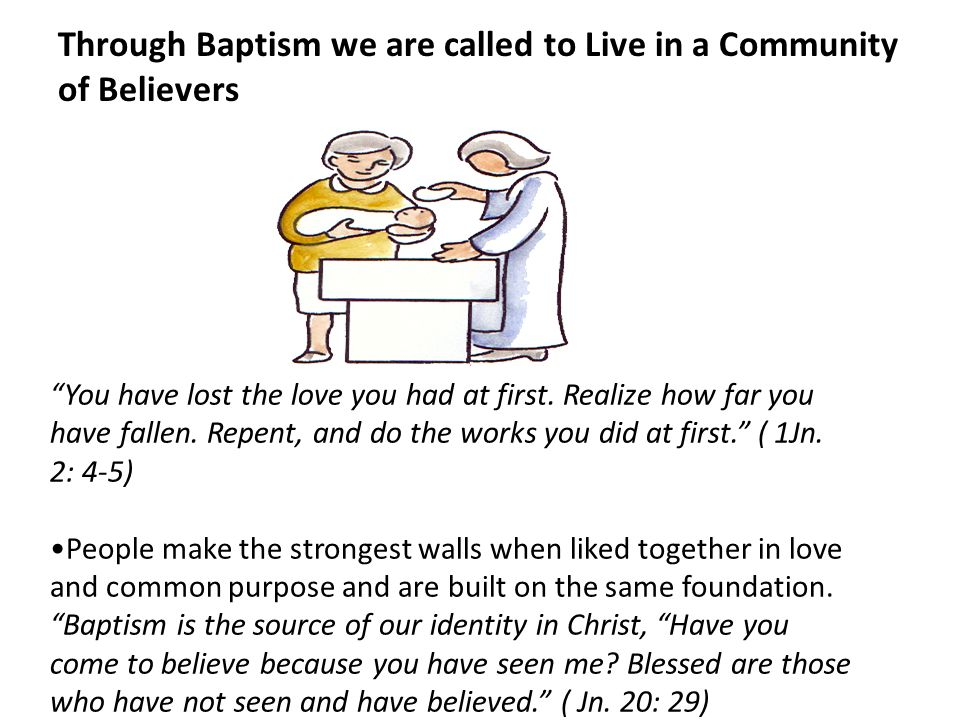 Through Baptism we are called to Live in a Community of Believers