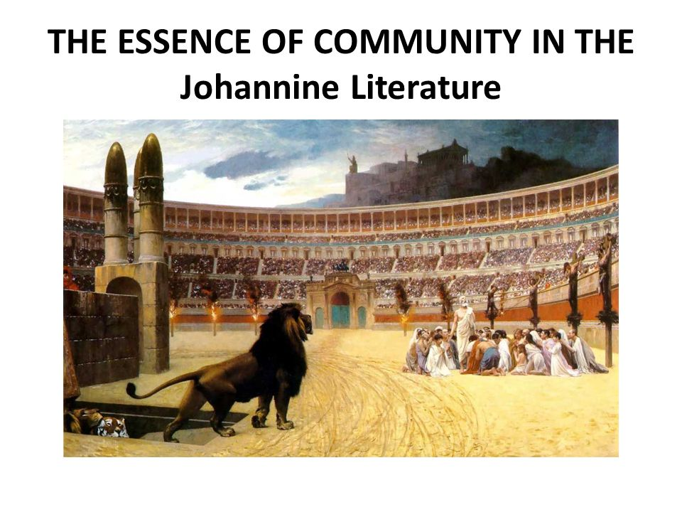 THE ESSENCE OF COMMUNITY IN THE Johannine Literature