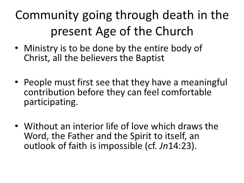 Community going through death in the present Age of the Church