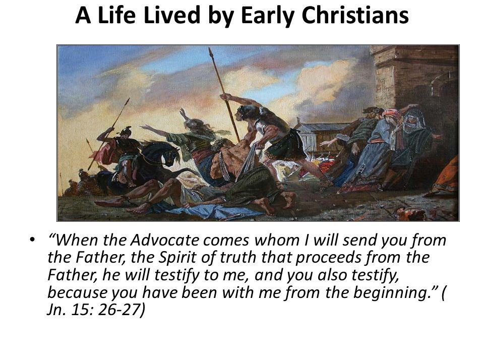 A Life Lived by Early Christians