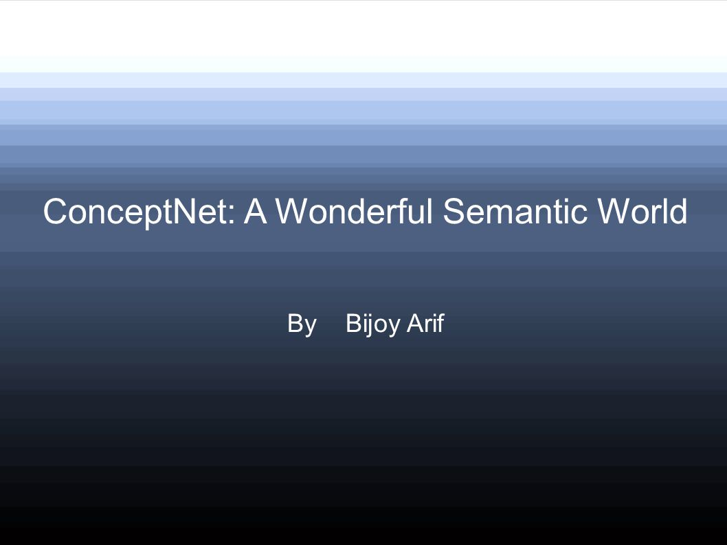 ConceptNet: A Wonderful Semantic World