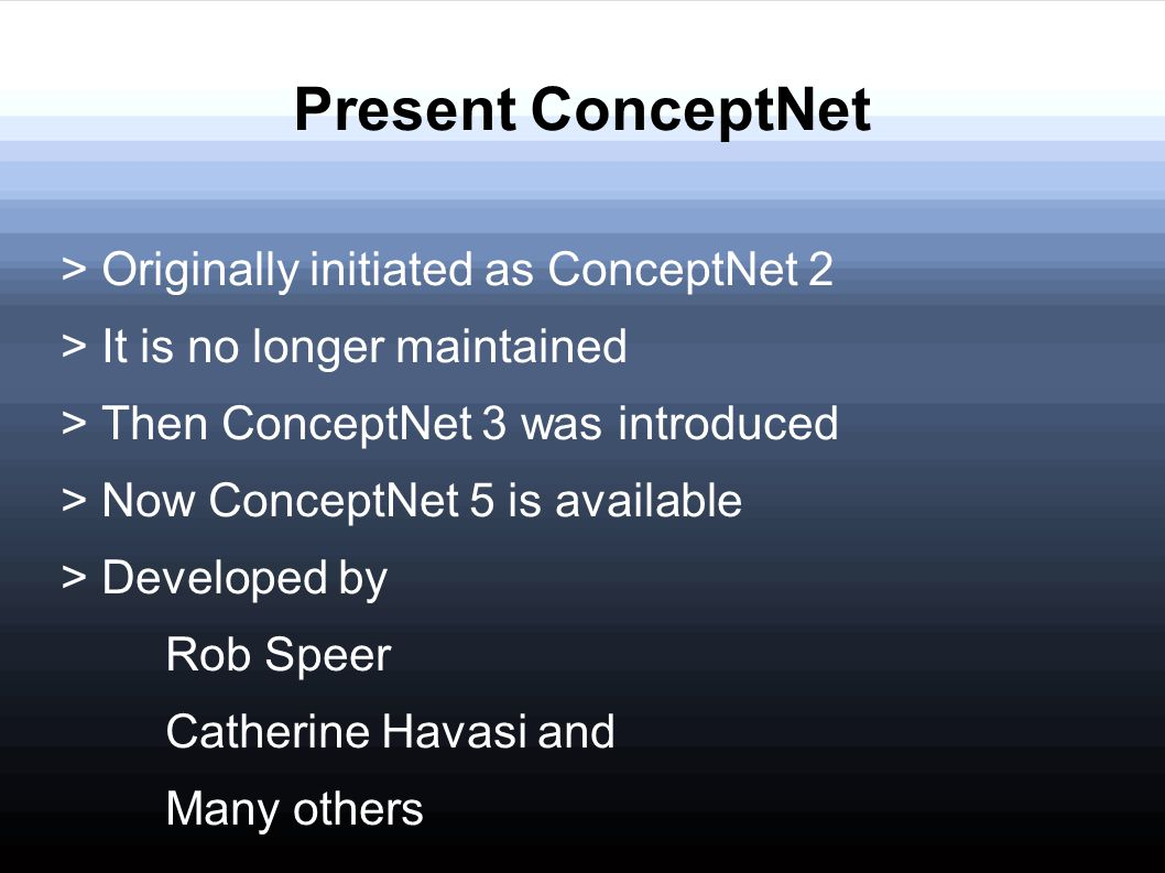 Present ConceptNet > Originally initiated as ConceptNet 2