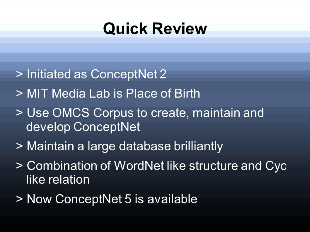 Quick Review > Initiated as ConceptNet 2